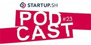 StartUp SH Podcast #23