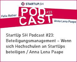 StartUp SH Podcast #23: Beteiligungsmanagement – Wenn sich Hochschulen an StartUps beteiligen / Anna Lena Paape