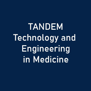 TANDEM Technology and Engineering in Medicine